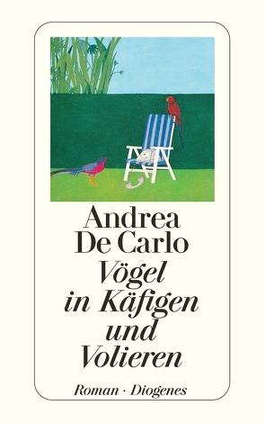 Vögel in Käfigen und Volieren von De Carlo,  Andrea, Kroeber,  Burkhart