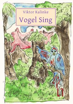 Vogel Sing und Das Heidelbeerbuch von Dietrich,  Oliver, Kalinke,  Viktor