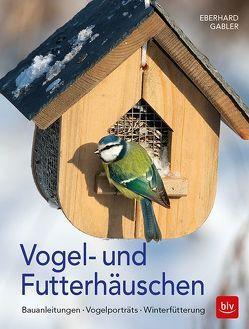 Vogel- und Futterhäuschen von Gabler,  Eberhard