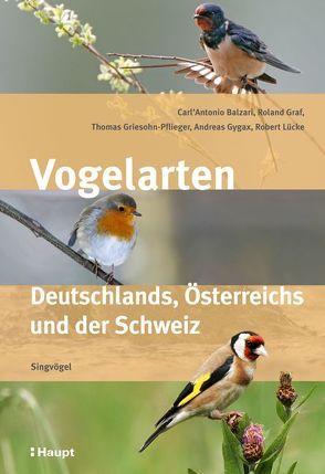 Vogelarten Deutschlands, Österreichs und der Schweiz von Balzari,  Carl'Antonio, Graf,  Roland, Griesohn-Pflieger,  Thomas, Gygax,  Andreas, Lücke,  Robert