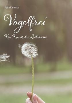 Vogelfrei von Kaminski,  Katja