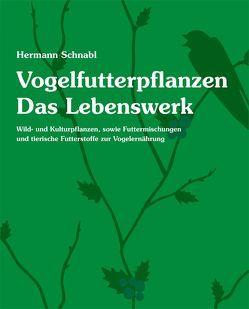 Vogelfutterpflanzen von Schnabl,  Hermann