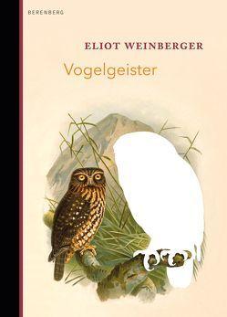 Vogelgeister von Faßbender,  Beatrice, Weinberger,  Eliot