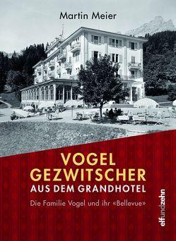 Vogelgezwitscher aus dem Grandhotel von Meier,  Martin