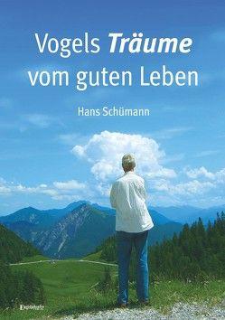 Vogels Träume vom guten Leben von Schümann,  Hans