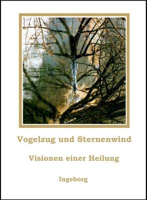 Vogelzug und Sternenwind von Ingeborg