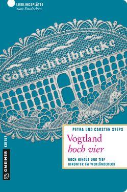 Vogtland hoch vier von Steps,  Carsten, Steps,  Petra