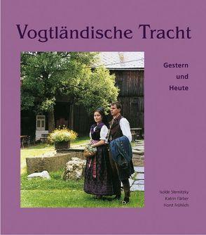 Vogtländische Tracht von Färber,  Kathrin, Fröhlich,  Horst, Lenk, Sternitzky,  Isolde