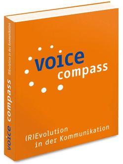 voice compass (R)Evolution in der Kommunikation von Artelt,  Detlev, Doren,  Don van, Dufft,  Nicole, Parker,  Marty, Stiller,  Michael