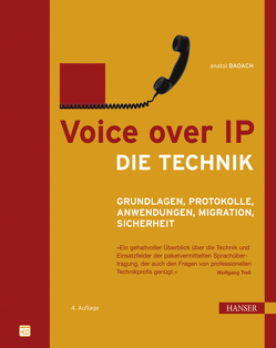 Voice over IP – Die Technik von Badach,  Anatol