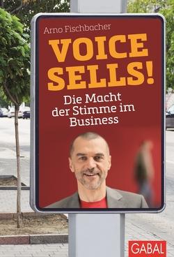 Voice sells! von Fischbacher,  Arno
