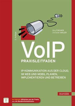 VoIP Praxisleitfaden von Fischer,  Jörg, Sailer,  Christian