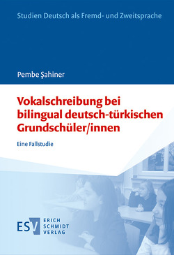 Vokalschreibung bei bilingual deutsch-türkischen Grundschüler/innen von Şahiner,  Pembe