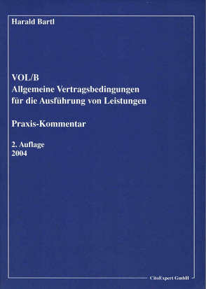 VOL/B – Allgemeine Vertragsbedingungen für die Ausführung von Leistungen – Praxiskommentar von Bartl,  Harald