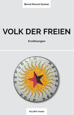 Volk der Freien von Bluemel,  Michael, Gonner,  Bernd Marcel, Schönauer,  Joachim, Schönauer,  Michael