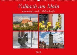 Volkach am Main (Wandkalender 2018 DIN A2 quer) von Will,  Hans