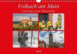 Volkach am Main (Wandkalender 2018 DIN A4 quer) von Will,  Hans