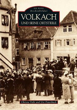 Volkach und seine Ortsteile von Christa Volk, Feuerbach,  Ute