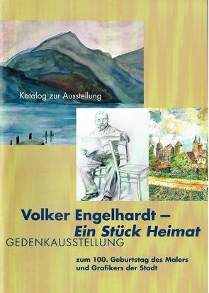 Volker Engelhardt – Ein Stück Heimat von Jung,  Sabine, Just,  Käte, Röglin,  Jörg, Schlegemilch,  C