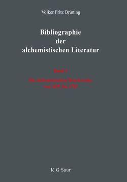 Volker Fritz Brüning: Bibliographie der alchemistischen Literatur / Die alchemistischen Druckwerke von 1691 bis 1783 von Brüning,  Volker Fritz