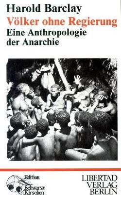 Völker ohne Regierung von Barclay,  Harold, Kasteleiner,  Cornelia, Krasser,  Cornelia, Schmück,  Jochen