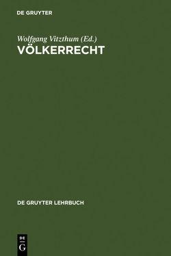 Völkerrecht von Bothe,  Michael, Dolzer,  Rudolf, Hailbronner,  Kay, Klein,  Eckart, Kunig,  Philip, Schröder,  Meinhard, Vitzthum,  Wolfgang