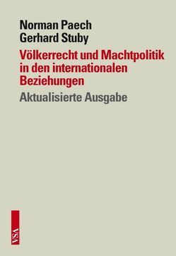 Völkerrecht und Machtpolitik in den internationalen Beziehungen von Paech,  Norman, Stuby,  Gerhard