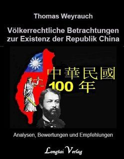 Völkerrechtliche Betrachtungen zur Existenz der Republik China von Weyrauch,  Thomas