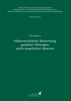Völkerrechtliche Bewertung gezielter Tötungen nicht-staatlicher Akteure von Kapaun,  Nina, Kreß,  Claus