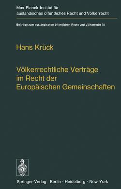 Völkerrechtliche Verträge im Recht der Europäischen Gemeinschaften von Krück,  Hans