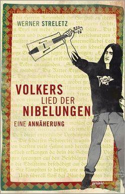 Volkers Lied der Nibelungen von Köhnen,  Ralph, Streletz,  Werner