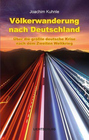 Völkerwanderung nach Deutschland von Kuhnle,  Joachim