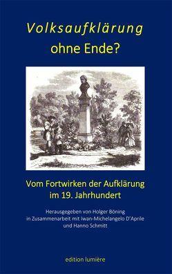 Volksaufklärung ohne Ende? Vom Fortwirken der Aufklärung im 19. Jahrhundert von Böning,  Holger