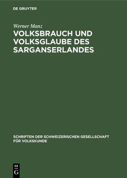 Volksbrauch und Volksglaube des Sarganserlandes von Manz,  Werner