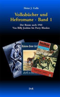 Volksbücher und Heftromane : Band 1 von Galle,  Heinz J