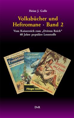 Volksbücher und Heftromane : Band 2 von Galle,  Heinz J