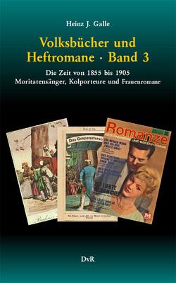 Volksbücher und Heftromane : Band 3 von Galle,  Heinz J