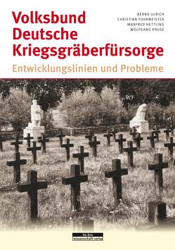 Volksbund Deutsche Kriegsgräberfürsorge von Fuhrmeister,  Christian, Hettling,  Manfred, Kruse,  Wolfgang, Ulrich,  Bernd
