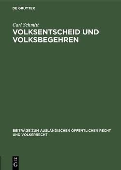 Volksentscheid und Volksbegehren von Schmitt,  Carl
