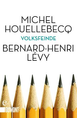 Volksfeinde von Houellebecq,  Michel, Lévy,  Bernard-Henri, Wilczek,  Bernd