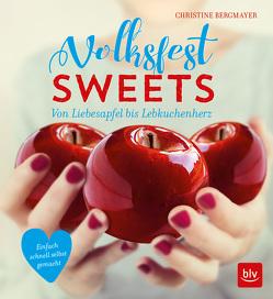 Volksfest-Sweets von Antholz,  Frauke, Bergmayer,  Christine