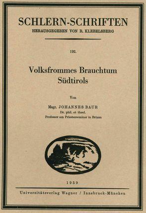 Volksfrommes Brauchtum Südtirols von Baur,  Johannes