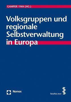 Volksgruppen und regionale Selbstverwaltung in Europa von Gamper,  Anna, Pan,  Christoph