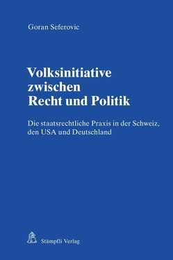 Volksinitiative zwischen Recht und Politik von Seferovic