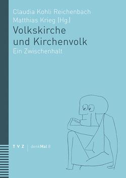 Volkskirche und Kirchenvolk von Kohli Reichenbach,  Claudia, Krieg,  Matthias