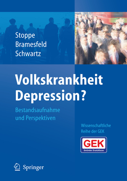 Volkskrankheit Depression? von Bramesfeld,  Anke, Schwartz,  Friedrich Wilhelm, Stoppe,  Gabriela