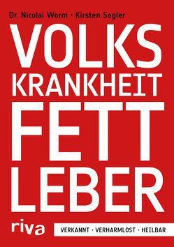 Volkskrankheit Fettleber von Segler,  Kirsten, Worm,  Nicolai