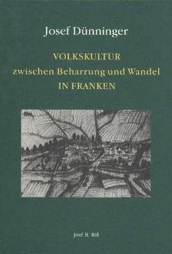 Volkskultur zwischen Beharrung und Wandel in Franken von Dünninger,  Josef, Harmening,  Dieter, Wimmer,  Erich