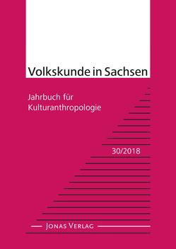 Volkskunde in Sachsen 30/2018