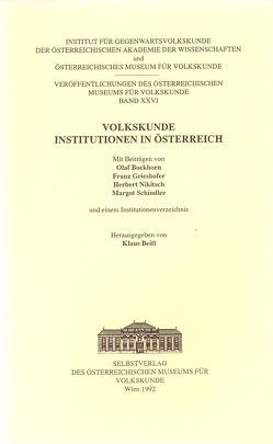 Volkskunde – Institutionen in Österreich von Beitl,  Klaus, Bockhorn,  Olaf, Grieshofer,  Franz, Nikitsch,  Herbert, Schindler,  Margot